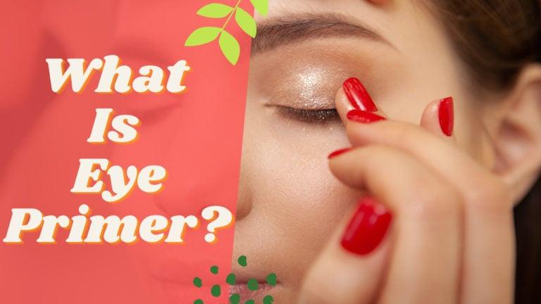 What Is Eye Primer?