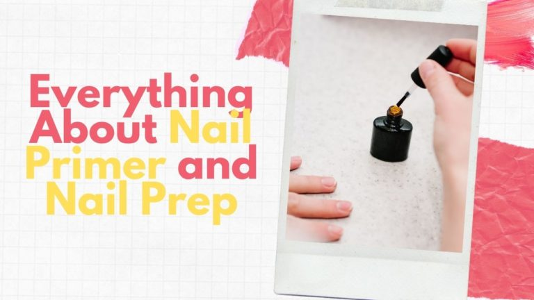 Nail Primer and Nail Prep: What are they, and What are they used for?