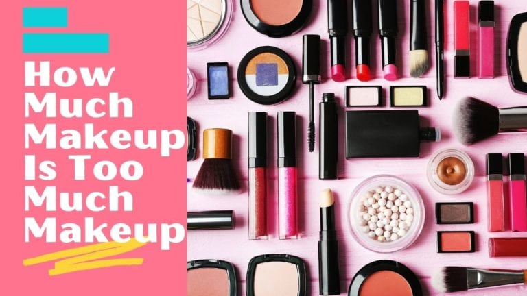 How Much Makeup Is Too Much Makeup ?