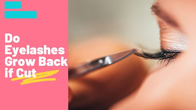 Do Eyelashes Grow Back if Cut?