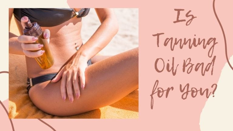 Is Tanning Oil Bad for You? How to Tan Safely