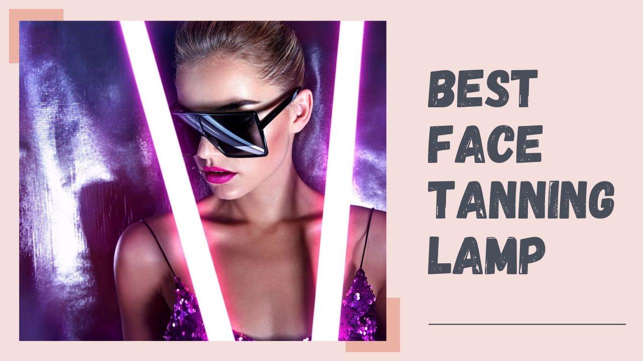 Best Face Tanning Lamp