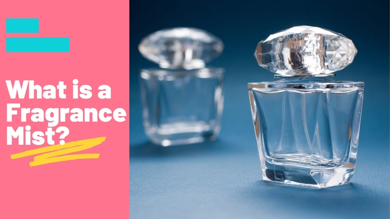 What is a Fragrance Mist?